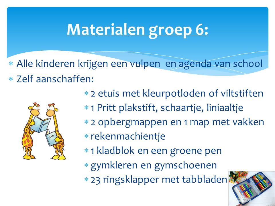  Alle kinderen krijgen een vulpen en agenda van school  Zelf aanschaffen:  2 etuis met kleurpotloden of viltstiften  1 Pritt plakstift, schaartje,