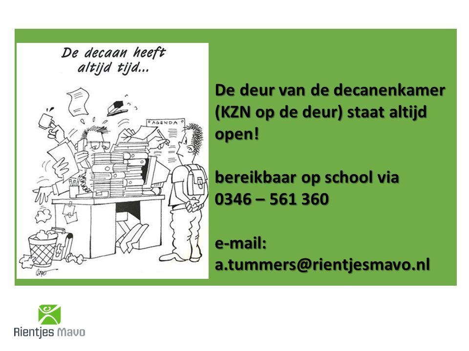 De deur van de decanenkamer (KZN op de deur) staat altijd open! bereikbaar op school via 0346 – 561 360 e-mail:a.tummers@rientjesmavo.nl