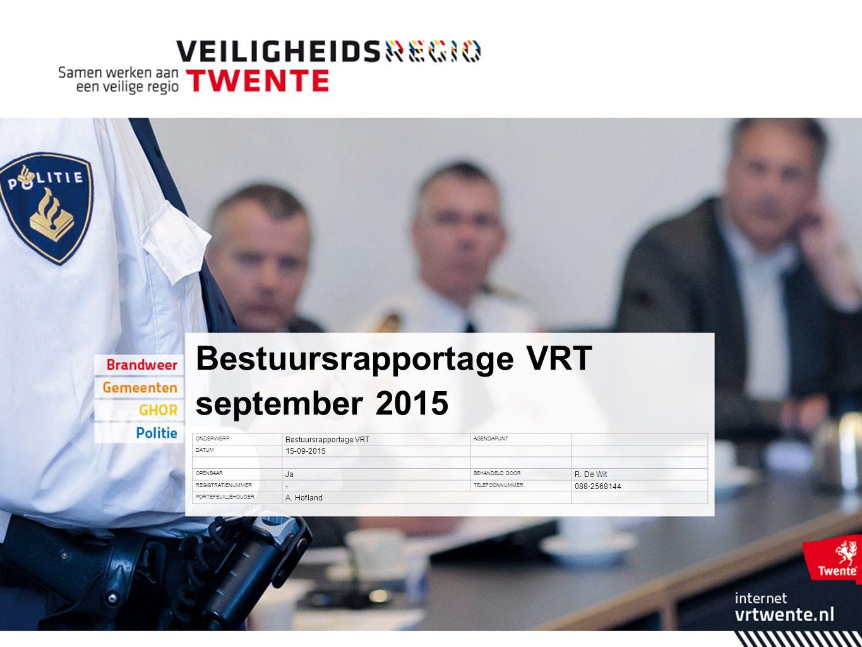 Bestuursrapportage VRT september 2015 ONDERWERP Bestuursrapportage VRT AGENDAPUNT DATUM 15-09-2015 OPENBAAR Ja BEHANDELD DOOR R.