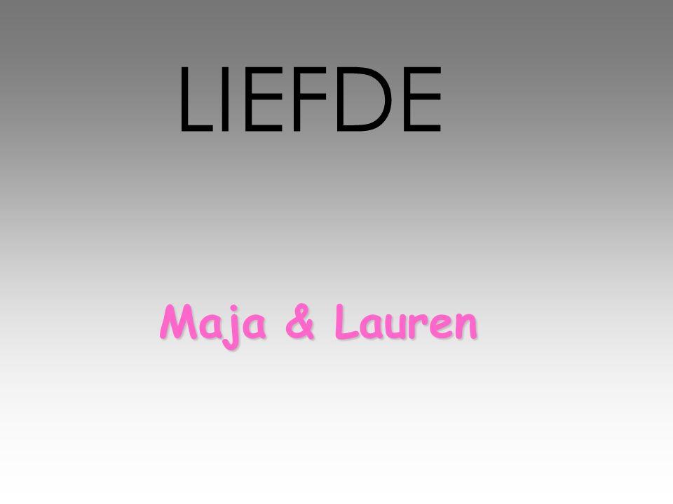 Maja & Lauren LIEFDE