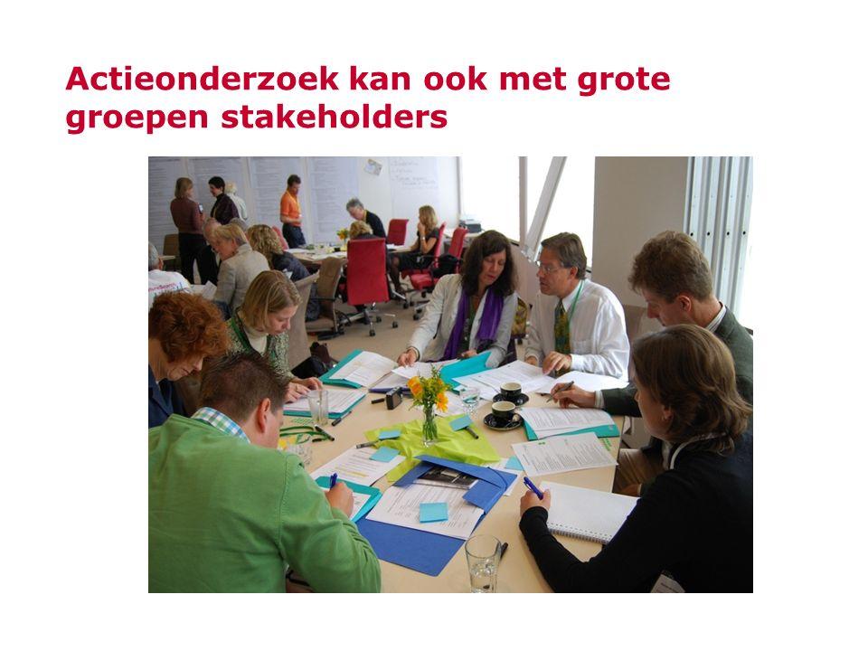 Actieonderzoek kan ook met grote groepen stakeholders
