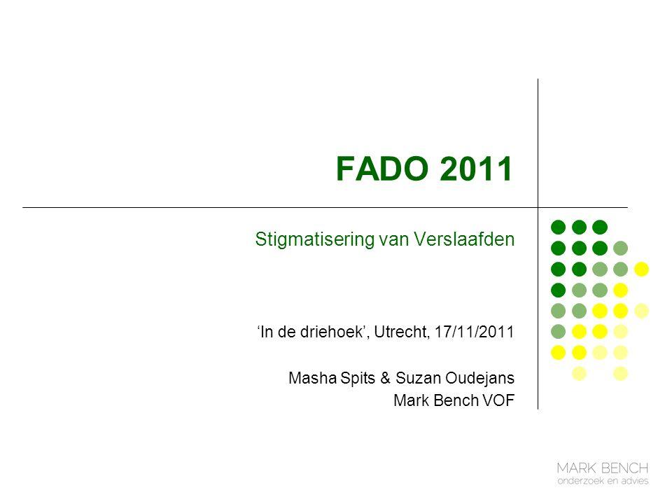 FADO 2011 Stigmatisering van Verslaafden 'In de driehoek', Utrecht, 17/11/2011 Masha Spits & Suzan Oudejans Mark Bench VOF