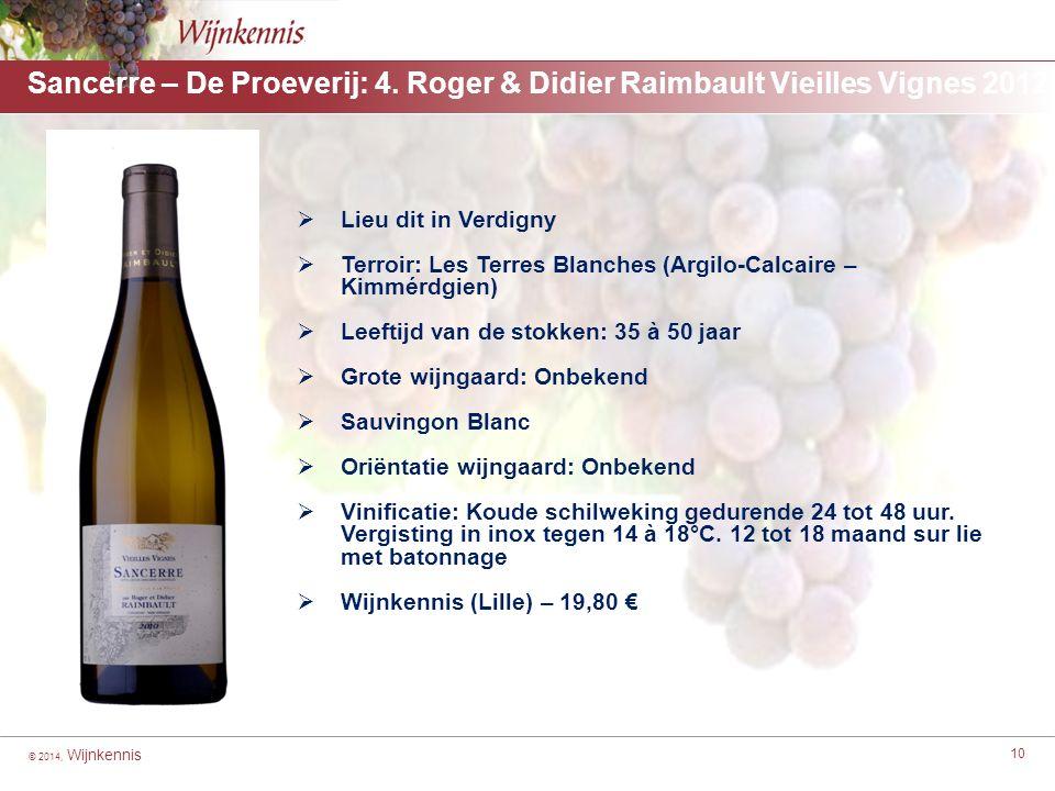 © 2014, Wijnkennis 10 Sancerre – De Proeverij: 4. Roger & Didier Raimbault Vieilles Vignes 2012 [For headings highlight from here to here] ■[For secon
