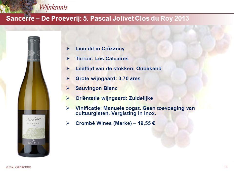 © 2014, Wijnkennis 11 Sancerre – De Proeverij: 5.