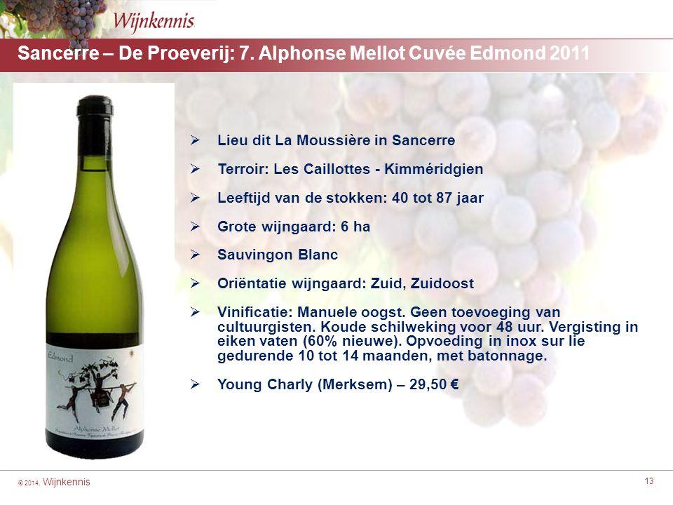 © 2014, Wijnkennis 13 Sancerre – De Proeverij: 7. Alphonse Mellot Cuvée Edmond 2011 [For headings highlight from here to here] ■[For second level with