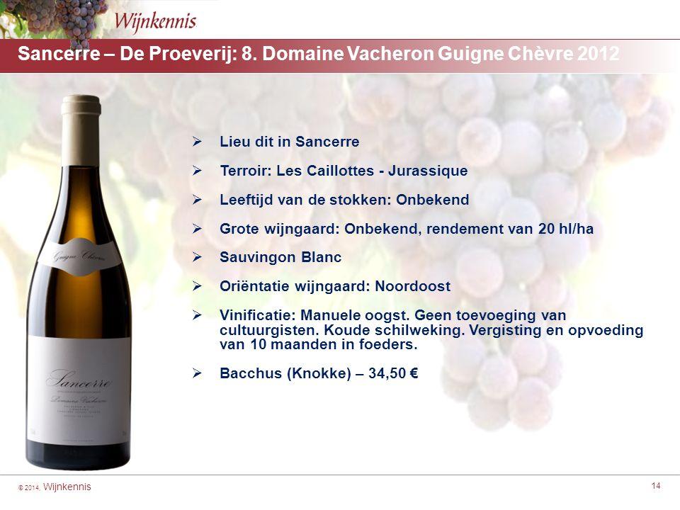 © 2014, Wijnkennis 14 Sancerre – De Proeverij: 8. Domaine Vacheron Guigne Chèvre 2012 [For headings highlight from here to here] ■[For second level wi