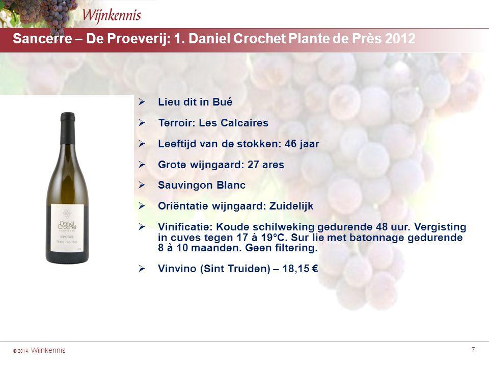 © 2014, Wijnkennis 7 Sancerre – De Proeverij: 1. Daniel Crochet Plante de Près 2012 [For headings highlight from here to here] ■[For second level with