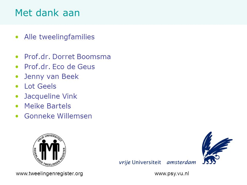 FADO, 17 November 2010M. de Moor17/17 Met dank aan Alle tweelingfamilies Prof.dr.