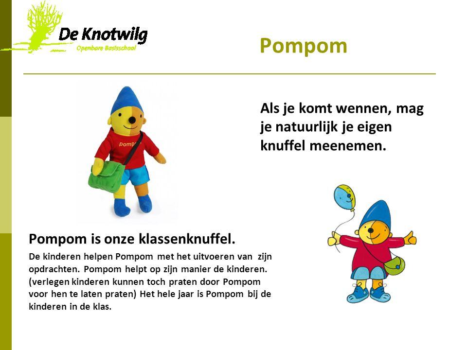 Pompom Pompom is onze klassenknuffel.