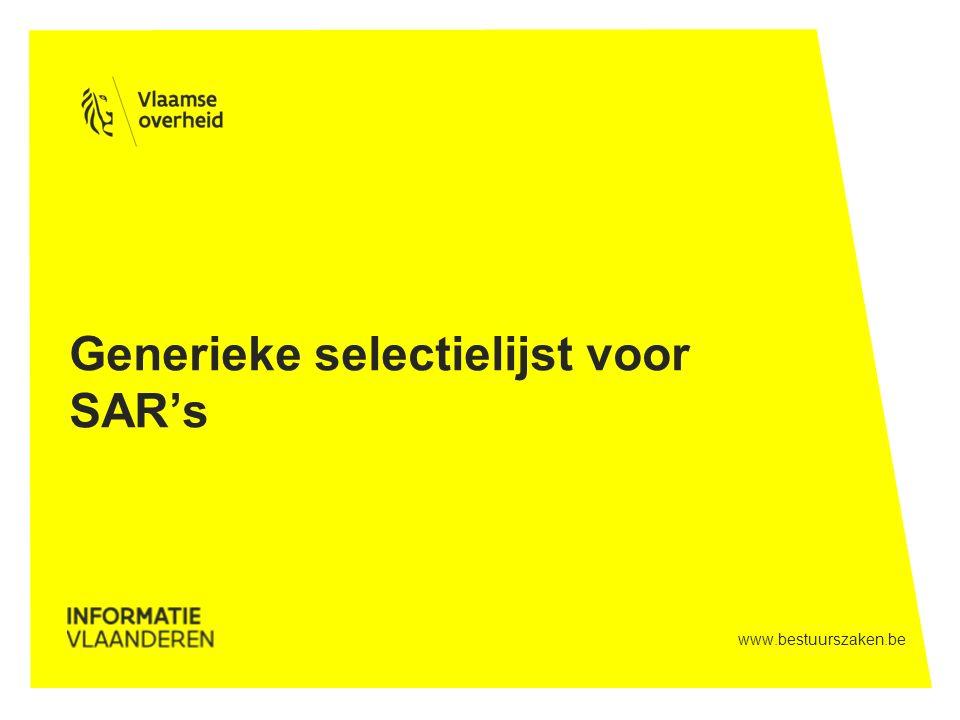 www.bestuurszaken.be Generieke selectielijst voor SAR's