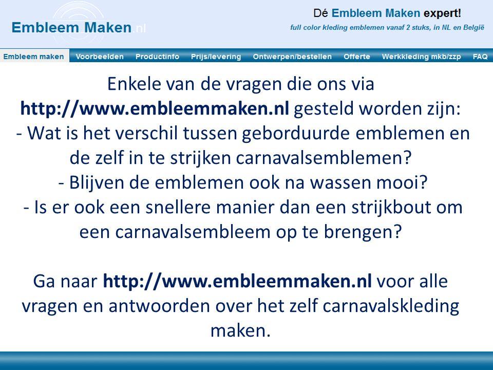 Enkele van de vragen die ons via http://www.embleemmaken.nl gesteld worden zijn: - Wat is het verschil tussen geborduurde emblemen en de zelf in te st