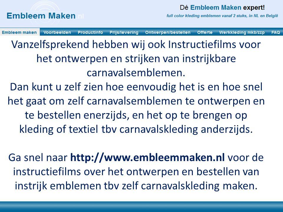 Vanzelfsprekend hebben wij ook Instructiefilms voor het ontwerpen en strijken van instrijkbare carnavalsemblemen. Dan kunt u zelf zien hoe eenvoudig h