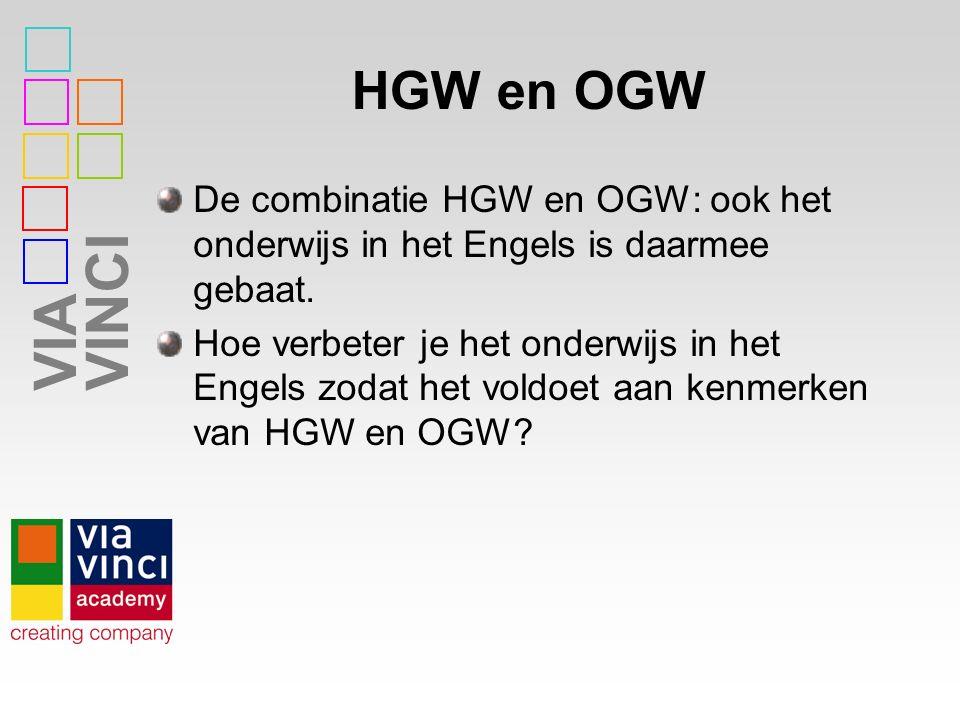 VIAVINCI HGW en OGW De combinatie HGW en OGW: ook het onderwijs in het Engels is daarmee gebaat.
