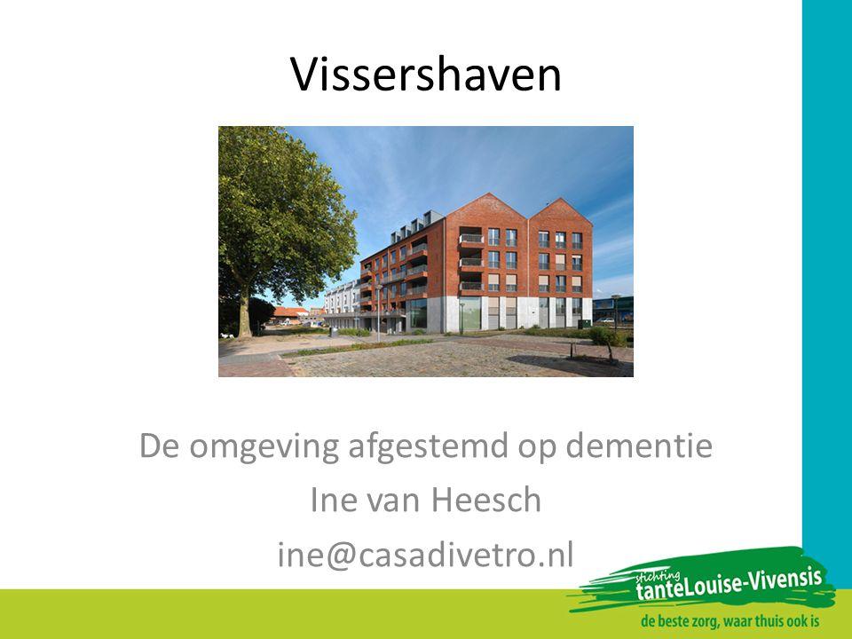 Vissershaven De omgeving afgestemd op dementie Ine van Heesch ine@casadivetro.nl
