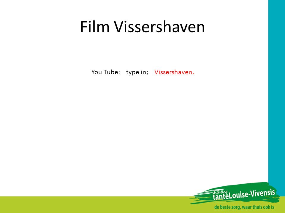 Film Vissershaven You Tube: type in; Vissershaven.
