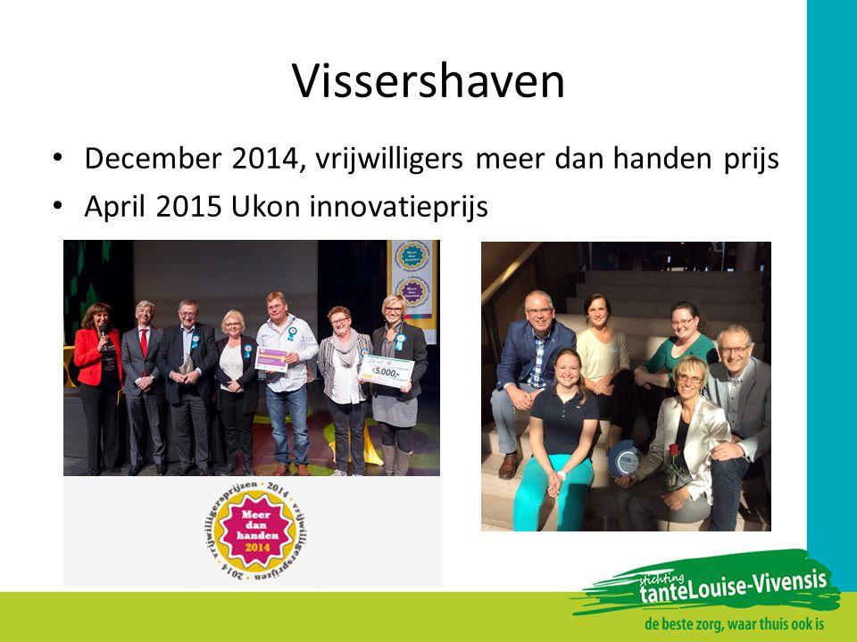 Vissershaven December 2014, vrijwilligers meer dan handen prijs April 2015 Ukon innovatieprijs