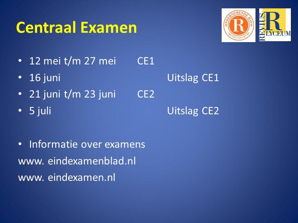 Centraal Examen 12 mei t/m 27 mei CE1 16 juniUitslag CE1 21 juni t/m 23 juniCE2 5 juliUitslag CE2 Informatie over examens www.