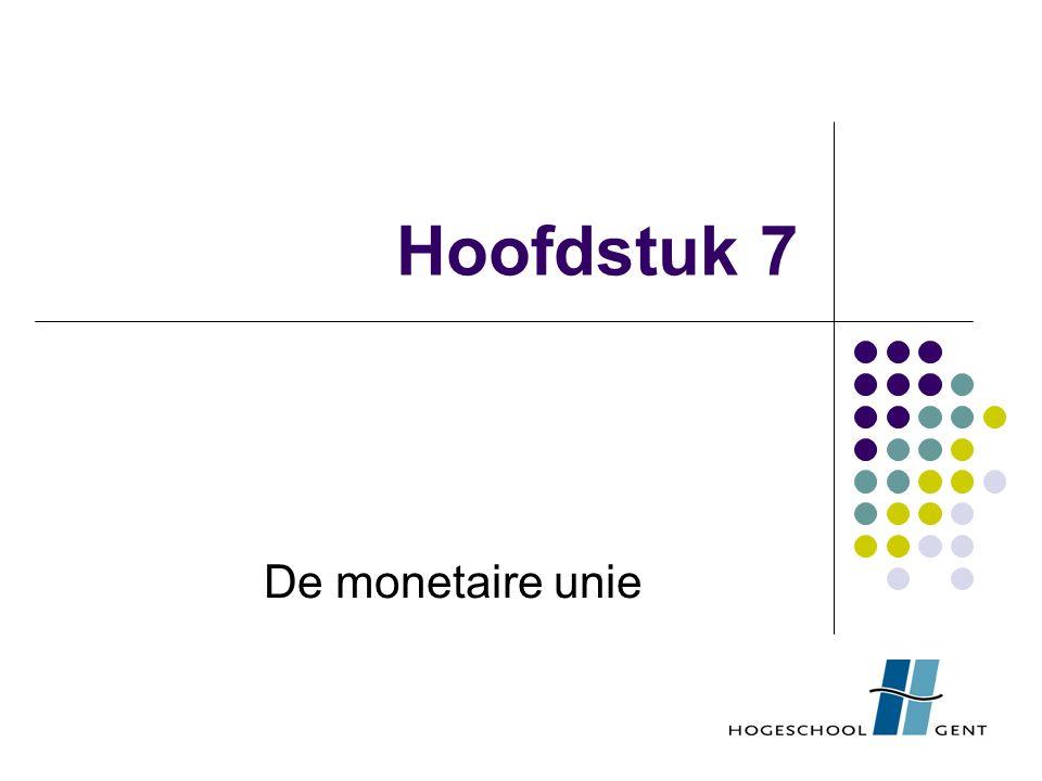 Hoofdstuk 7 De monetaire unie