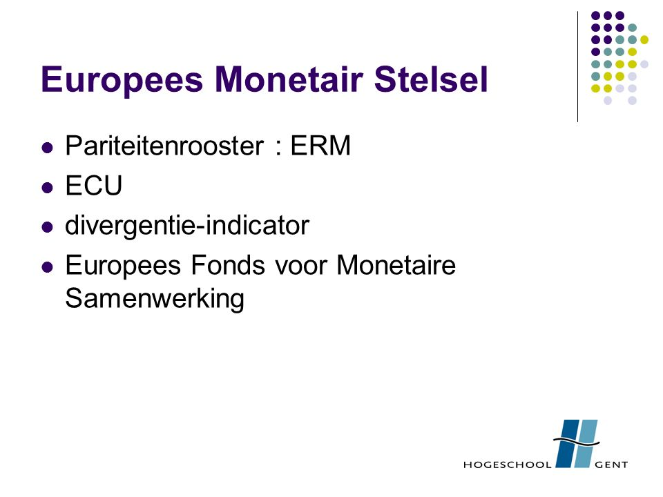 Europees Monetair Stelsel Pariteitenrooster : ERM ECU divergentie-indicator Europees Fonds voor Monetaire Samenwerking