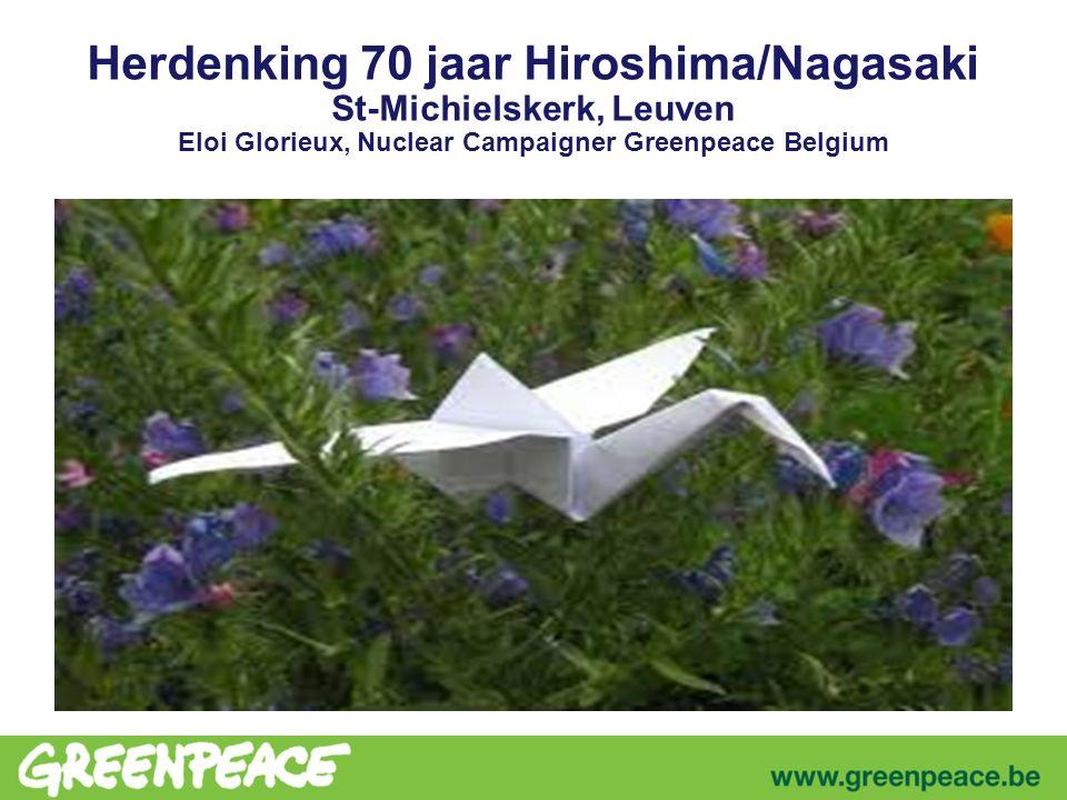 Herdenking 70 jaar Hiroshima/Nagasaki St-Michielskerk, Leuven Eloi Glorieux, Nuclear Campaigner Greenpeace Belgium