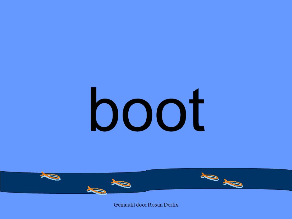 Gemaakt door Rosan Derkx boot