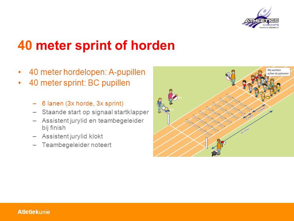 Atletiekunie 40 meter sprint of horden 40 meter hordelopen: A-pupillen 40 meter sprint: BC pupillen –6 lanen (3x horde, 3x sprint) –Staande start op s