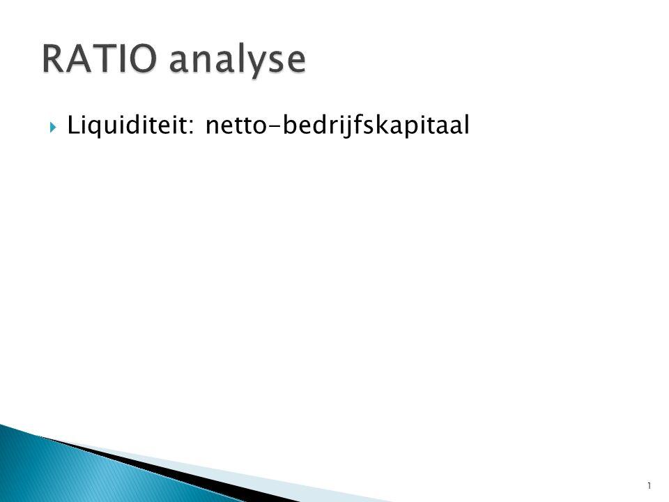  Liquiditeit: netto-bedrijfskapitaal 1