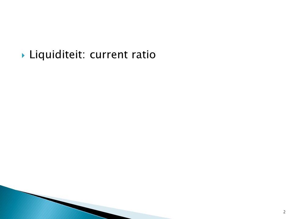  Liquiditeit: current ratio 2
