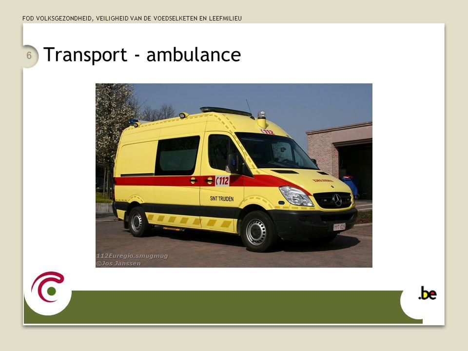FOD VOLKSGEZONDHEID, VEILIGHEID VAN DE VOEDSELKETEN EN LEEFMILIEU Transport - ambulance 6