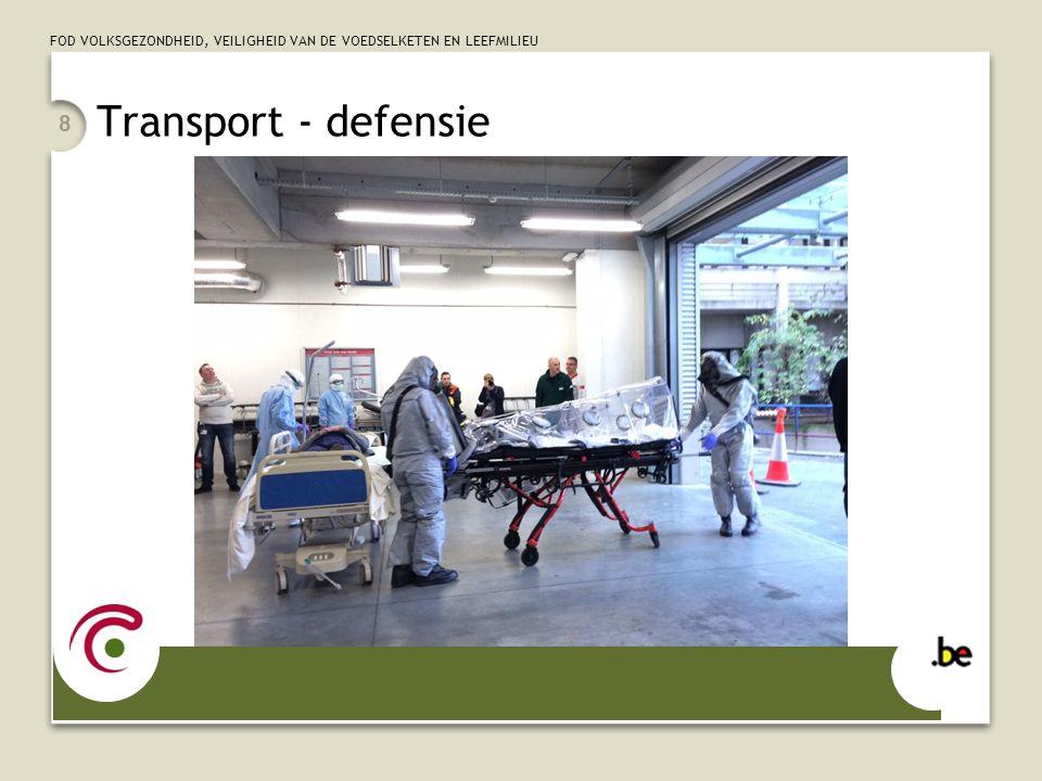 FOD VOLKSGEZONDHEID, VEILIGHEID VAN DE VOEDSELKETEN EN LEEFMILIEU Transport - defensie 8