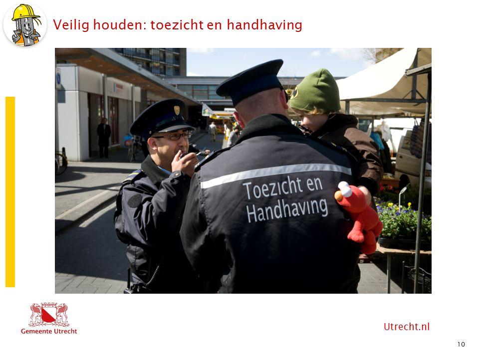 Utrecht.nl Veilig houden: toezicht en handhaving 10