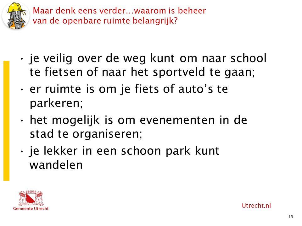 Utrecht.nl Maar denk eens verder…waarom is beheer van de openbare ruimte belangrijk.