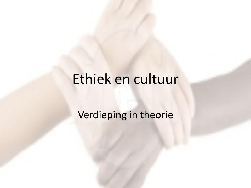 Ethiek en cultuur Verdieping in theorie