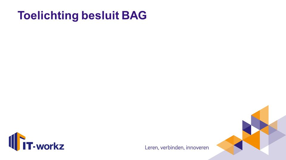 Toelichting besluit BAG
