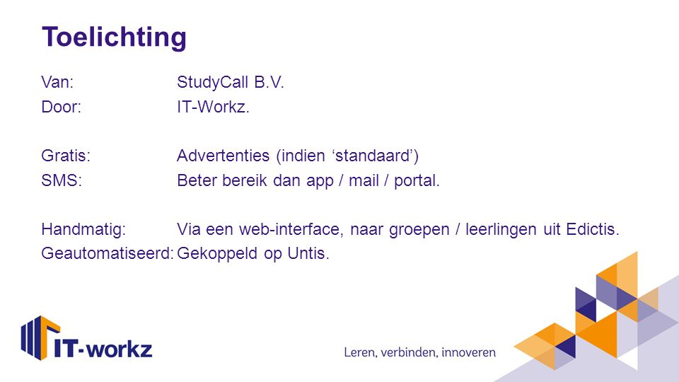 Van: StudyCall B.V. Door: IT-Workz.