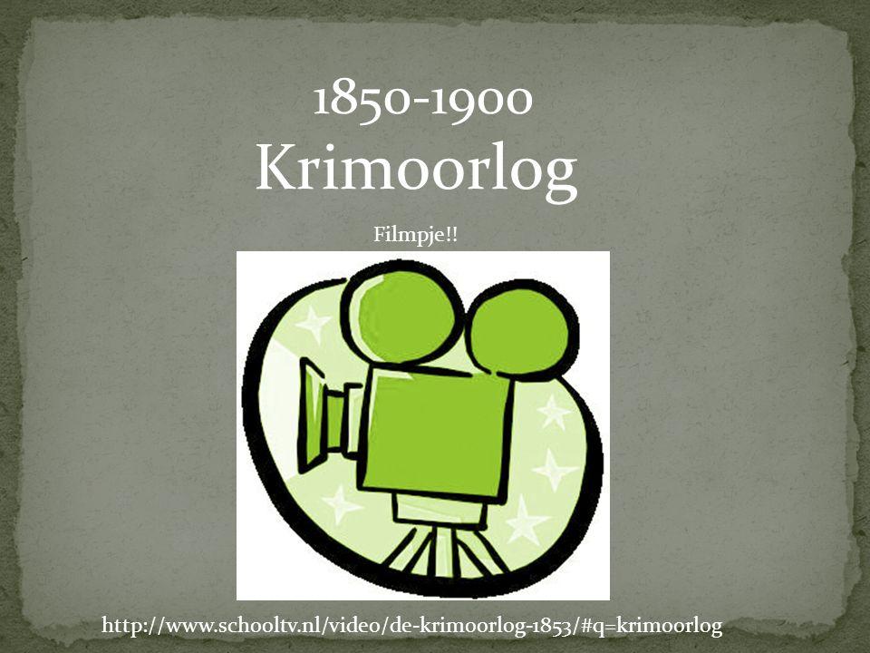 1850-1900 Krimoorlog Filmpje!! http://www.schooltv.nl/video/de-krimoorlog-1853/#q=krimoorlog