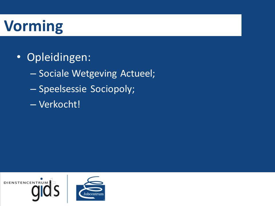 Vorming Opleidingen: – Sociale Wetgeving Actueel; – Speelsessie Sociopoly; – Verkocht!
