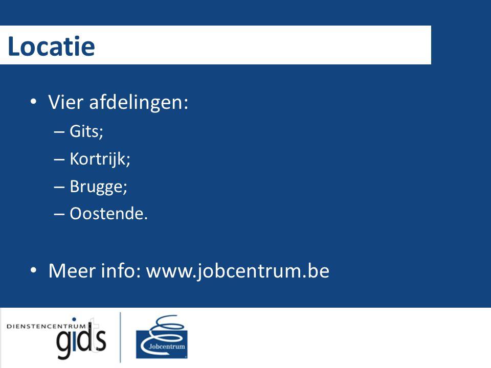 Locatie Vier afdelingen: – Gits; – Kortrijk; – Brugge; – Oostende. Meer info: www.jobcentrum.be