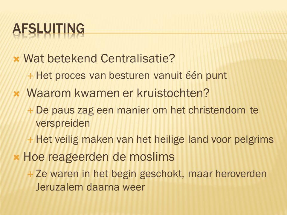  Wat betekend Centralisatie.