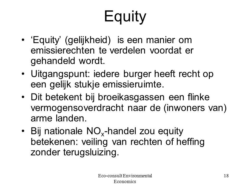 Eco-consult Environmental Economics 18 Equity 'Equity' (gelijkheid) is een manier om emissierechten te verdelen voordat er gehandeld wordt.