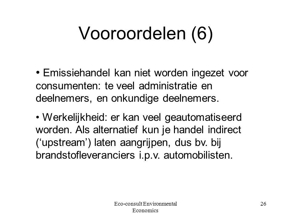 Eco-consult Environmental Economics 26 Vooroordelen (6) Emissiehandel kan niet worden ingezet voor consumenten: te veel administratie en deelnemers, en onkundige deelnemers.
