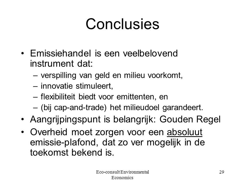 Eco-consult Environmental Economics 29 Conclusies Emissiehandel is een veelbelovend instrument dat: –verspilling van geld en milieu voorkomt, –innovat