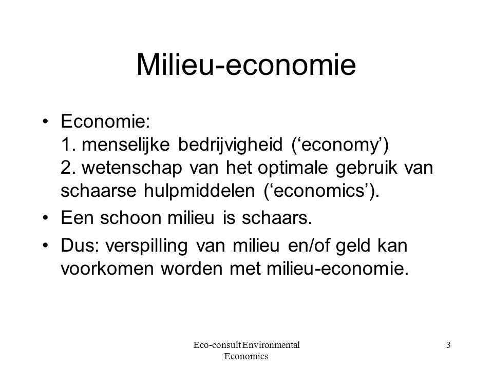 Eco-consult Environmental Economics 3 Milieu-economie Economie: 1. menselijke bedrijvigheid ('economy') 2. wetenschap van het optimale gebruik van sch