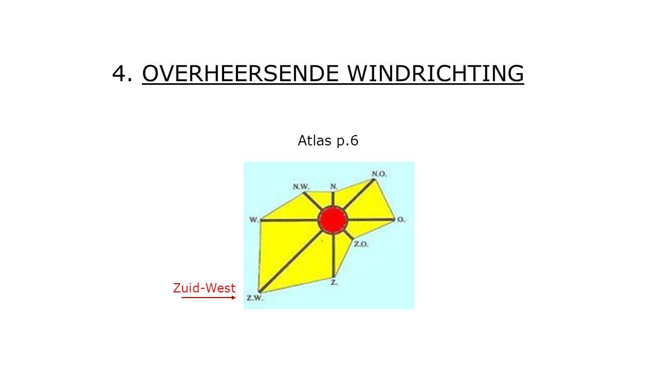4. OVERHEERSENDE WINDRICHTING Atlas p.6 Zuid-West