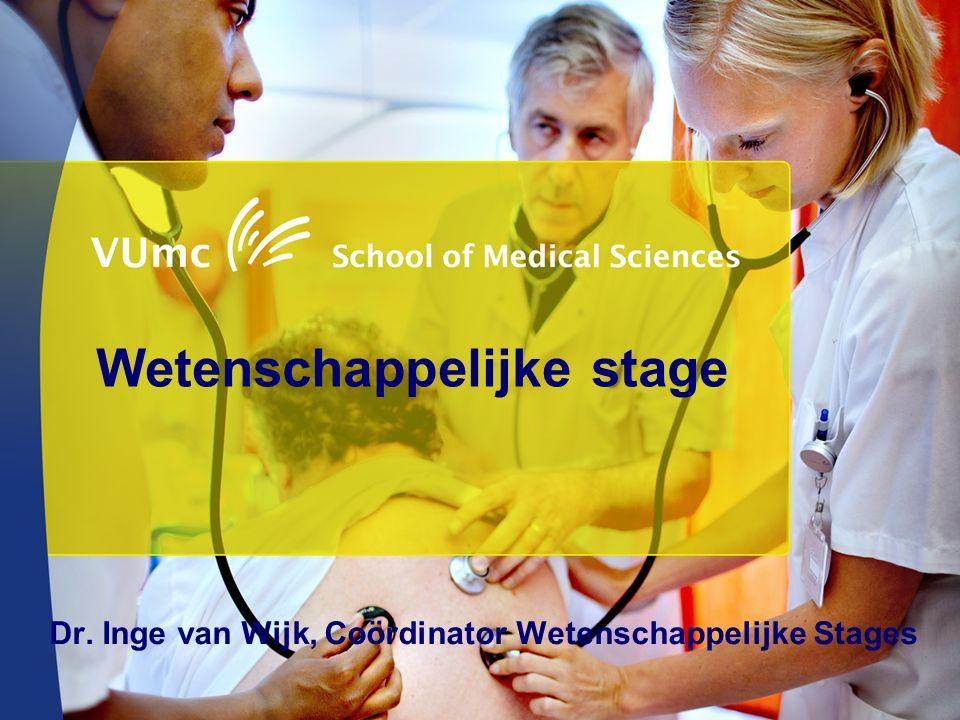 Wetenschappelijke stage Dr. Inge van Wijk, Coördinator Wetenschappelijke Stages