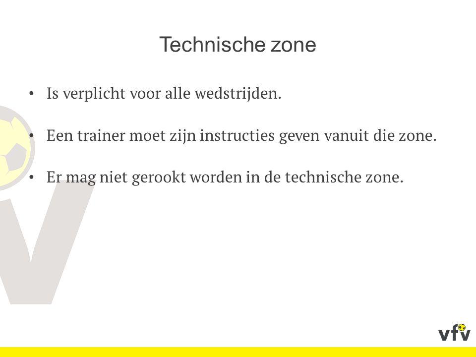 Technische zone Is verplicht voor alle wedstrijden.