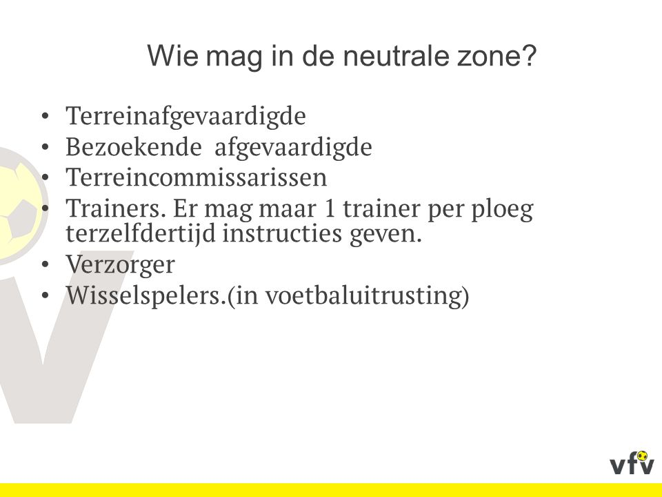 Wie mag in de neutrale zone.