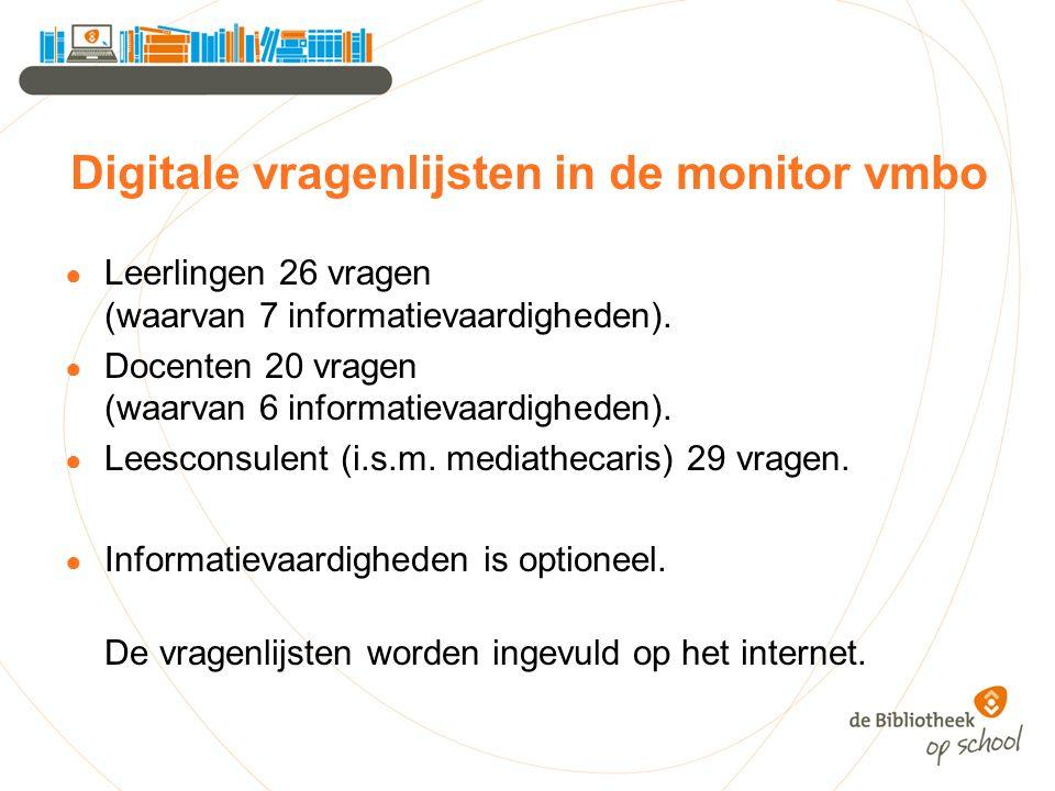 Digitale vragenlijsten in de monitor vmbo ● Leerlingen 26 vragen (waarvan 7 informatievaardigheden).