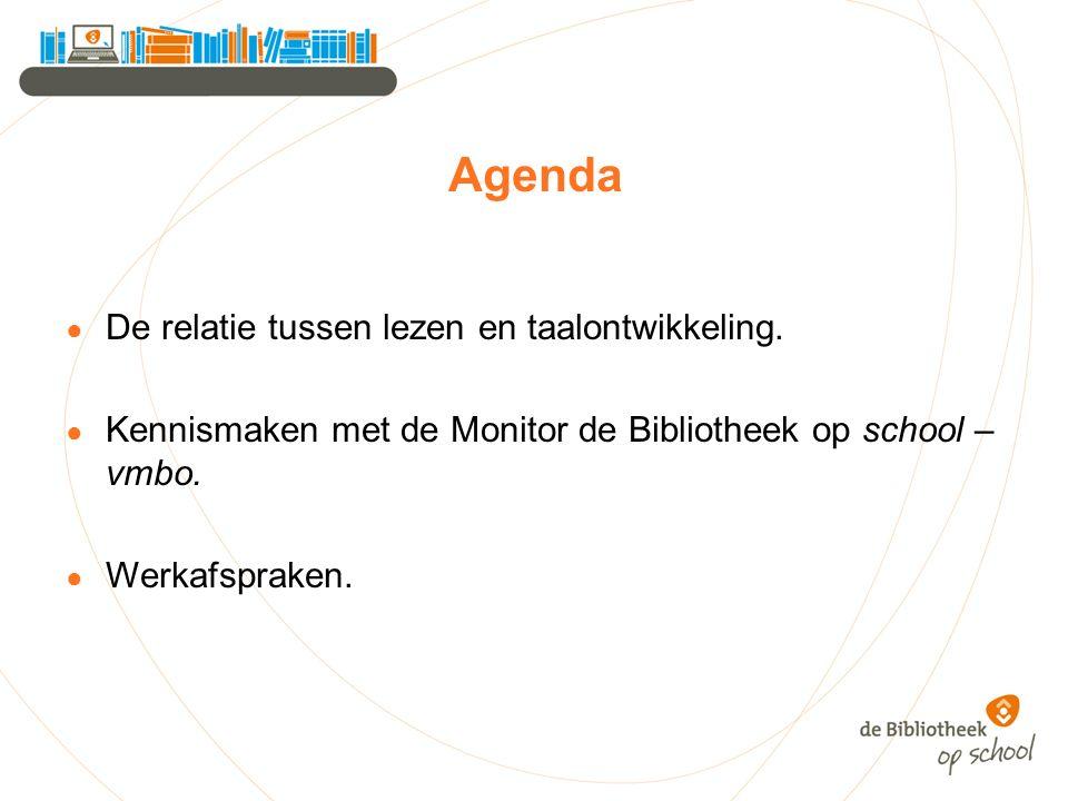 Agenda ● De relatie tussen lezen en taalontwikkeling. ● Kennismaken met de Monitor de Bibliotheek op school – vmbo. ● Werkafspraken.