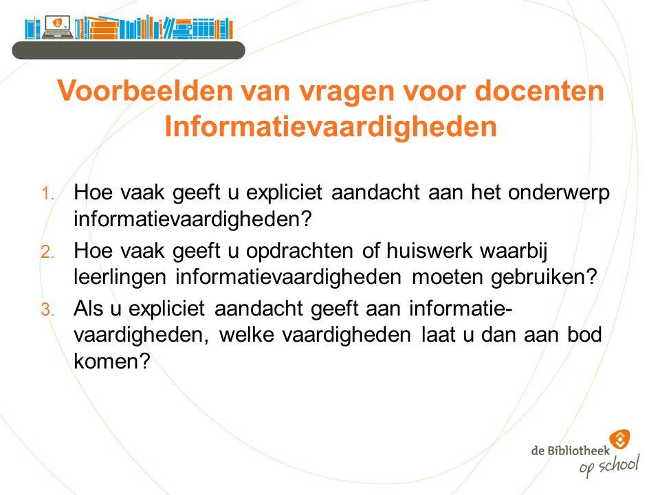 Voorbeelden van vragen voor docenten Informatievaardigheden 1.